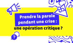 TRIBU – Illustration BLOG – 500x300_TRIBU – Illustration BLOG – 500×300 – Prendre la parole pendant une crise – une opération critique –